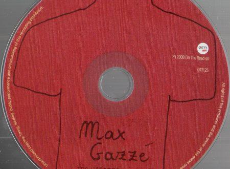 MAX GAZZÉ – TRA L'ARATRO E LA RADIO, OTR, 2008