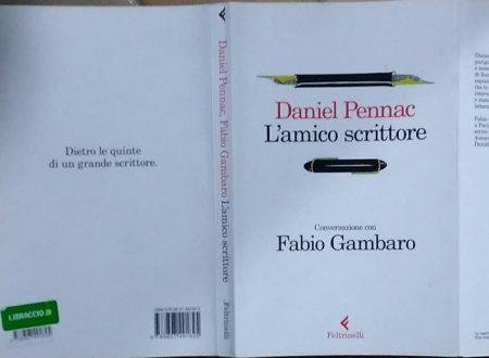 DANIEL PENNAC – L'AMICO SCRITTORE. CONVERSAZIONE CON FABIO GAMBARO