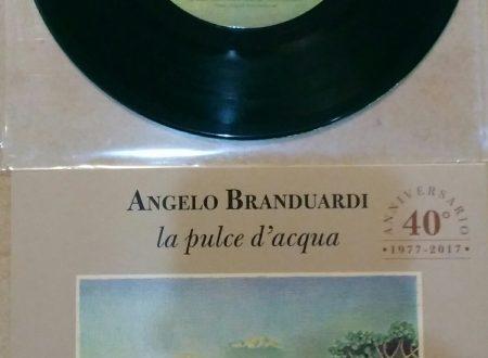 ANGELO BRANDUARDI – LA PULCE D'ACQUA/IL POETA DI CORTE (EP 40° ANNIVERSARIO 1977-2017)
