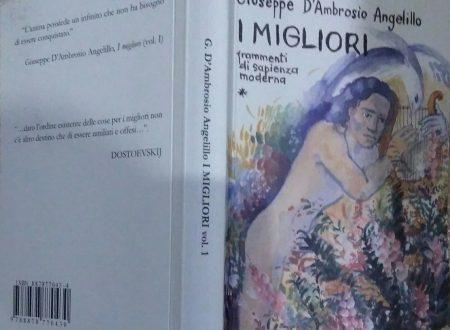 GIUSEPPE D'AMBROSIO ANGELILLO – I MIGLIORI. FRAMMENTI DI SAPIENZA MODERNA. VOL. 1