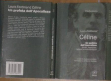 LOUIS-FERDINAND CÉLINE – UN PROFETA DELL'APOCALISSE. SCRITTI, INTERVISTE, LETTERE E TESTIMONIANZE (A CURA DI ANDREA LOMBARDI)