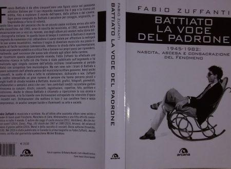 FABIO ZUFFANTI – BATTIATO. LA VOCE DEL PADRONE. 1945-1982: NASCITA, ASCESA E CONSACRAZIONE DEL FENOMENO
