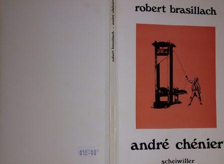 ROBERT BRASILLACH – ANDRÉ CHÉNIER