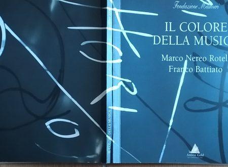 IL COLORE DELLA MUSICA. MARCO NEREO ROTELLI E FRANCO BATTIATO