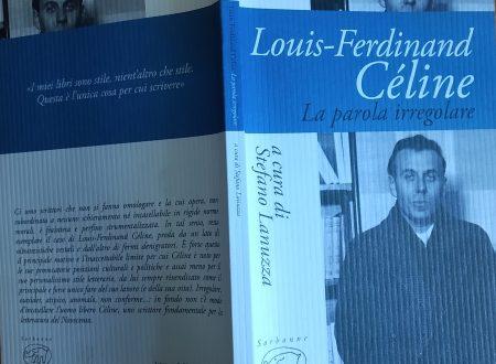 LOUIS-FERDINAND CÉLINE – LA PAROLA IRREGOLARE